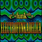Electrofunkadelica CD Art - Design by Sarah Fritz